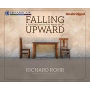 Falling Upward by Father Richard Rohr