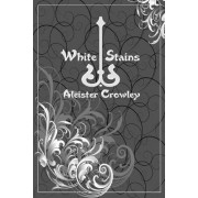 White Stains by Aleister Crowley