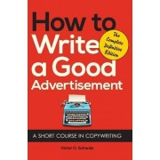 How to Write a Good Advertisement by Victor O Schwab