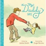 My Daddy Says by Justine Smith
