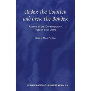 Under the Counter and Over the Border by Mark Phythian