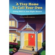 Tiny Home to Call Your Own by Patricia Foreman