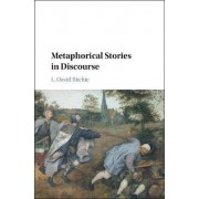 Metaphorical Stories in Discourse by L. David Ritchie