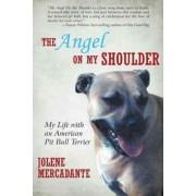The Angel on My Shoulder by Jolene Mercadante