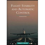 Flight Stability and Automatic Control by Robert C. Nelson