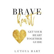 Braveheart: Get Your Heart Together Guide