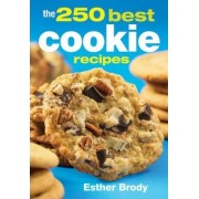 The 250 Best Cookie Recipes by Esther Brody