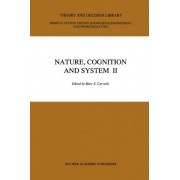 Nature, Cognition and System II: On Complementarity and Beyond v. 2 by Marc E. Carvallo