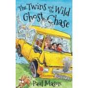 The Twins and the Wild Ghost Chase by Paul Mason