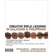 Creative Bible Lessons in Galatians and Philippians by Tim McLaughlin