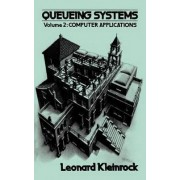 Queueing Systems: Computer Applications v. 2 by Leonard Kleinrock