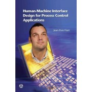 Human Machine Interface Design for Process Control Applications by Jean-yves Fiset