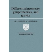 Differential Geometry, Gauge Theories, and Gravity by M. Gockeler