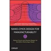 Nano-CMOS Design for Manufacturability by Ban P. Wong