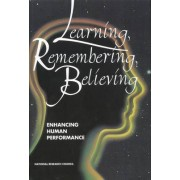 Learning, Remembering, Believing by Committee on Techniques for the Enhancement of Human Performance
