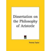 Dissertation on the Philosophy of Aristotle (1812) by Thomas Taylor