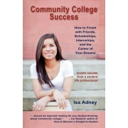 Community College Success by Isa Adney
