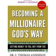 Becoming a Millionaire God's Way by Rick Anderson