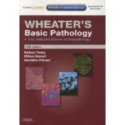 Wheater's Basic Pathology: A Text, Atlas and Review of Histopathology by Barbara Young