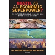 Brazil as an Economic Superpower? by Lael Brainard