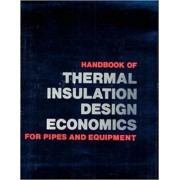 Handbook of Thermal Insulation Design Economics for Pipes and Equipment by William C. Turner