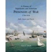 A History of Napoleonic and American Prisoners of War 1816: Historical Background v. 1 by Clive Lloyd