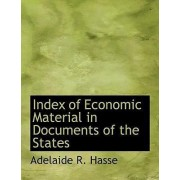 Index of Economic Material in Documents of the States by Adelaide R Hasse