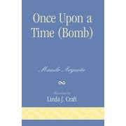 Once Upon a Time (bomb) by Manlio Argueta