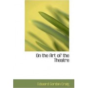 On the Art of the Theatre by Edward Gordon Craig