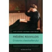 O istorie a bestsellerului - Frederic Rouvillois