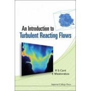 An Introduction to Turbulent Reacting Flows by Epaminondas Mastorakos