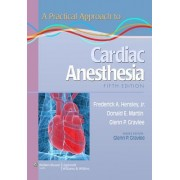 A Practical Approach to Cardiac Anesthesia by Frederick A. Hensley