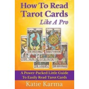 How to Read Tarot Cards Like a Pro by Katie Karma