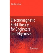 Electromagnetic Field Theory for Engineers and Physicists by G