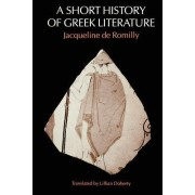 Short History of Greek Literature by Jacqueline De Romilly