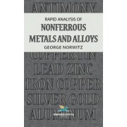 Rapid Analysis of Nonferrous Metals and Alloys by George Norwitz