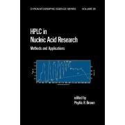 HPLC in Nucleic Acid Research by Phyllis R. Brown