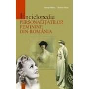 Enciclopedia personalităţilor feminine din România