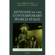 Antigone on the Contemporary World Stage by Erin B. Mee