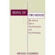 Being of Two Minds by Arnold Goldberg