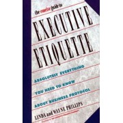 The Concise Guide to Executive Etiquette by Linda Phillips