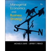 Managerial Economics & Business Strategy by Michael R. Baye