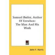 Samuel Butler, Author of Erewhon by John F Harris