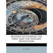 History of Charles the First and the English Revolution by M Francois Guizot
