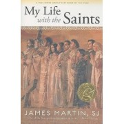 My Life with the Saints by James Alfred Martin
