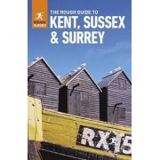 The Rough Guide to Kent, Sussex and Surrey by Rough Guides