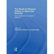 The World of Physical Culture in Sport and Exercise by Cassandra Phoenix