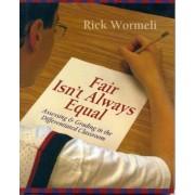 Fair Isn't Always Equal by Rick Wormeli