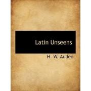 Latin Unseens by H W Auden