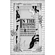 In the Beginning Was the Word, Then a Drawing, Then More Words, Another Drawing, and So on, and So on by Daniel Cockrill